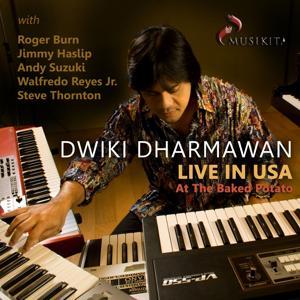 Dwiki Dharmawan: Live in USA (Live at Baked Potato, North Hollywood California)