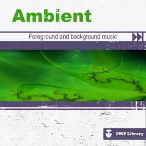 PMP Library: Ambient (Foreground and Background Music for Tv, Movie, Advertising and Corporate Video)