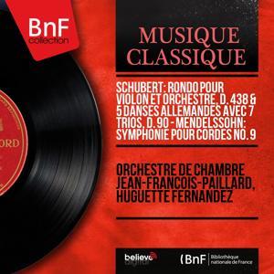 Schubert: Rondo pour violon et orchestre, D. 438 & 5 Danses allemandes avec 7 Trios, D. 90 - Mendelssohn: Symphonie pour cordes No. 9 (Mono Version)