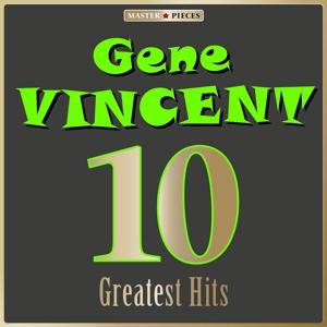 Masterpieces Presents Gene Vincent: 10 Greatest Hits