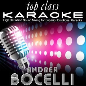 Top Class Karaoke: Andrea Bocelli (High Definition Sound Mixing for Superior Emotional Karaoke)