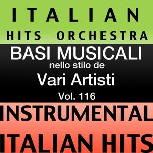 Basi musicale nello stilo dei vari artisti (instrumental karaoke tracks) Vol. 116