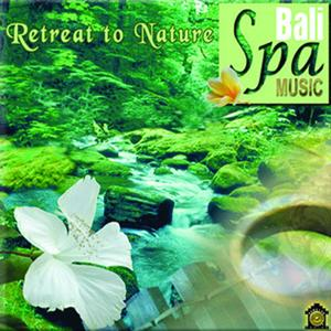 Retreat to Nature: Bali Spa Music