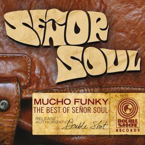Mucho Funky - The Best of Señor Soul