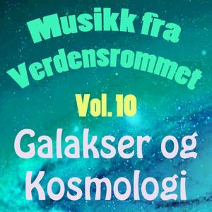 Musikk Fra Verdensrommet, Vol. 10 (Galakser Og Kosmologi)