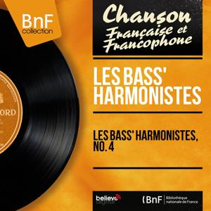 Les Bass' Harmonistes, no. 4 (Mono version)