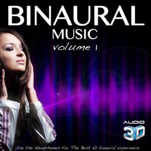 Binaural Music, Vol. 1 (Use the Headphones for Best 3D Binaural Experience)