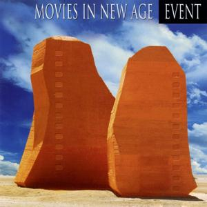 Movies in New Age (The Best Sound-Tracks Created on the Experimented New Age Sound of the Series Event)