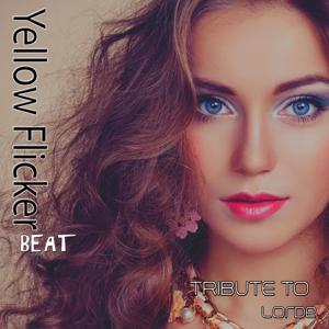 Yellow Flicker Beat: Tribute to Lorde