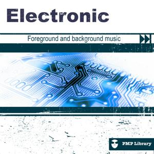PMP Library: Electronic (Foreground and Background Music for Tv, Movie, Advertising and Corporate Video)