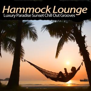 Hammock Lounge (Luxury Paradise Sunset Chill out Grooves)