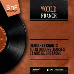 Danses et chants folkloriques : Danses et airs de Bretagne (Mono Version)