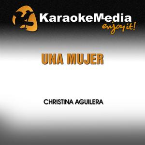 Una Mujer (Karaoke Version) [In the Style of Christina Aguilera]