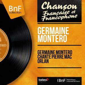 Germaine Montero chante Pierre Mac Orlan (Mono Version)