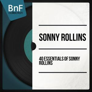 40 Essentials of Sonny Rollins (Mono Version)