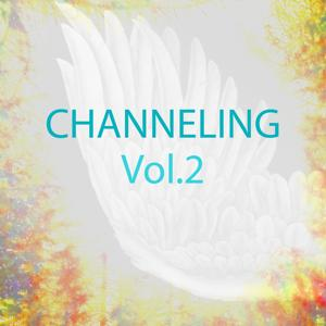Channeling Music, Vol. 2 (Spiritual Experience)