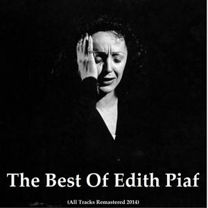 The Best of Edith Piaf (All Tracks Remastered 2014)