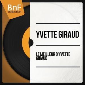 Le meilleur d'Yvette Giraud (Mono Version)