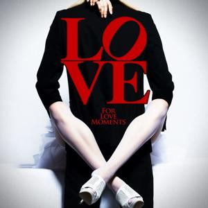 Love (For Love Moments)