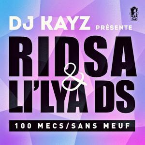 100 mecs sans meuf (DJ Kayz Presents Ridsa & Li'lya DS)