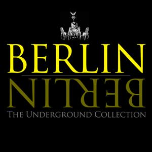 Berlin Berlin - The Underground Collection, Vol. 7