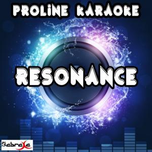 Resonance (Karaoke Version) [Originally Performed By LuvBug & Talay Riley]