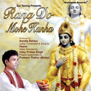 Rang Do Mohe Kanha