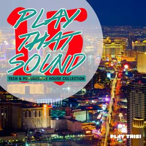Play That Sound - Tech & Progressive House Collection, Vol. 15