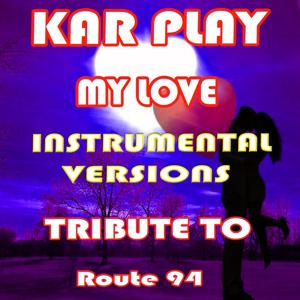 My Love: Tribute to Route 94 (Instrumental Versions)
