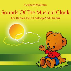 Sounds of the Musical Clock: For Babies to Fall Asleep and Dream