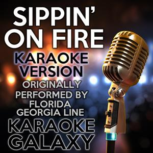 Sippin' on Fire (Karaoke Version) (Originally Performed By Florida Georgia Line)