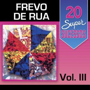 20 Super Sucessos, Vol. 3 (Frevo de Rua)