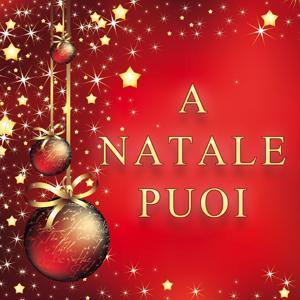 A Natale puoi (Christmas Version)