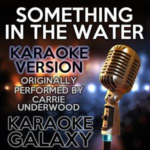 Something in the Water (Karaoke Version) (Originally Performed By Carrie Underwood)