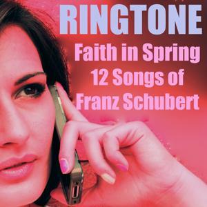 Faith in Spring Ringtone 12 Songs of Franz Schubert S. 558 No. 7