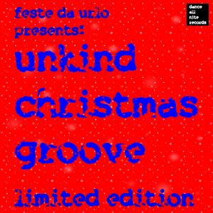 Unkind Christmas Groove (Feste da urlo presenta)