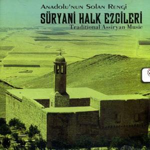 Süryani Halk Ezgileri (Anadolu'nun Solan Rengi)