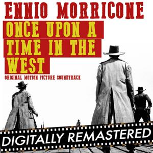 Once Upon A Time in The West (Original Soundtrack Track) - Remastered