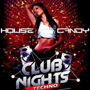 House Candy (Club Nights Techno)