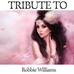 Tribute to Robbie Williams