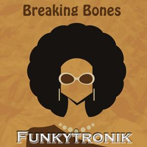 Breaking Bones (Soulfunkbrothers 70's Hippie Mix)