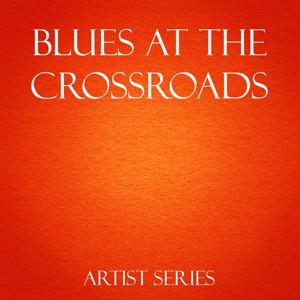 Blues at the Crossroads Works