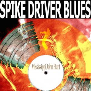 Spike Driver Blues