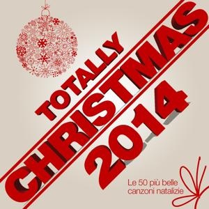 Totally Christmas 2014 (Le 50 più belle canzoni Natalizie)