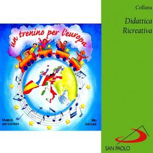 Collana didattica ricreativa: Un trenino per l'Europa (Musical per bambini)