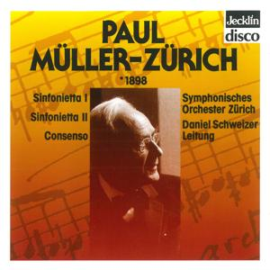 Paul Müller-Zürich: Sinfonietta Nos. 1 & 2, Consenso