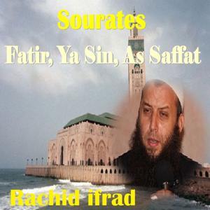 Sourates Fatir, Ya Sin, As Saffat (Quran)