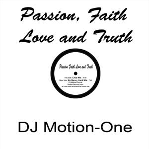 Passion, Faith, Love And Truth