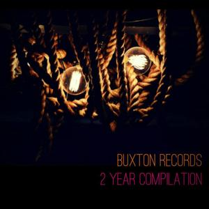 Buxton Records: 2 Year Compilation