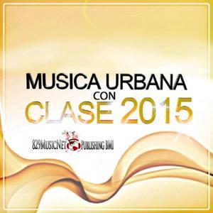 Música Urbana Con Clase 2015